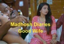Madhosh Diaries (Good Wife) Ullu Web Series 2021