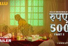 Rupay 500 Part 2 Ullu Web Series 2021