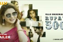 Rupay 500 Ullu Web Series 2021