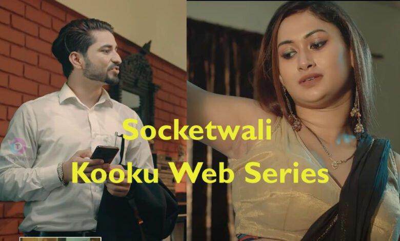 Socketwali Kooku Web Series 2021