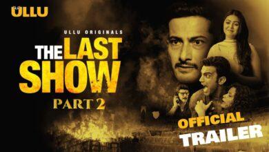 The Last Show Part 2 Ullu Web Series 2021