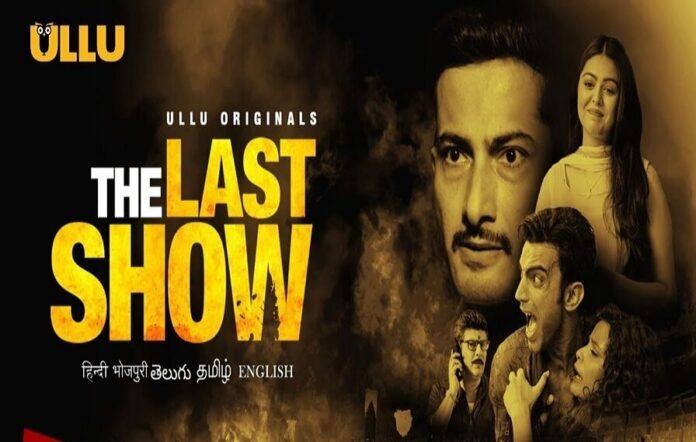 The Last Show Ullu Web Series