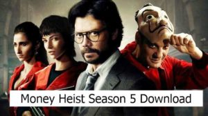 Money Heist Season 5 Hindi Dubbed Movie Download Tamilrockers Mp4moviez Filmyzilla 9xmovies