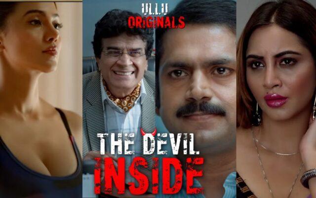 THE DEVIL INSIDE ULLU WEB SERIES ALL EPISODES FULL HD DOWNLOAD OR WATCH ONLINE