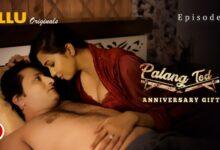 Palang Tod Anniversary Gift Ullu Web Series 2021